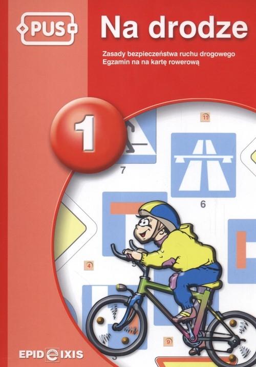 PUS. Na drodze 1. Zasady bezpieczeństwa ruchu drogowego. Egzamin na kartę rowerową Cedro Adam