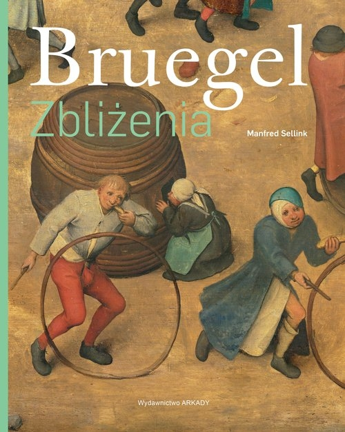 Bruegel Zbliżenia Sellink Manfred