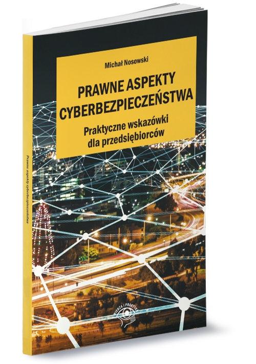 Prawne aspekty cyberbezpieczeństwa Nosowski Michał