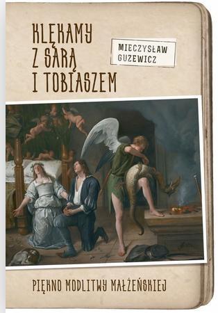 Klękamy z Sarą i Tobiaszem. Guzewicz Mieczysław