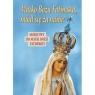Matko Boża Fatimska, módl się za nami! praca zbiorowa