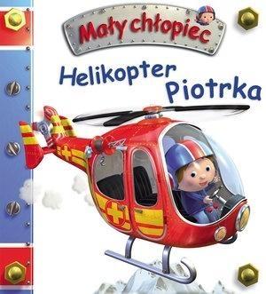 Mały chłopiec. Helikopter Piotrka w.2019 Emilie Beaumont, Nathalie Belineau