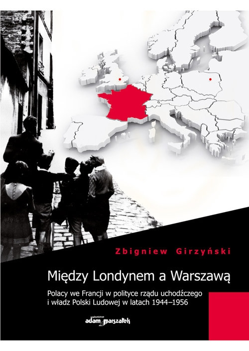 Między Londynem a Warszawą Girzyński Zbigniew