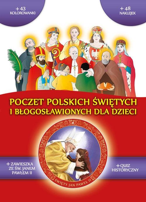 Poczet polskich świętych i błogosławionych Praca zbiorowa