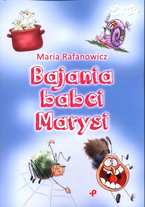 Bajania babci Marysi Rafanowicz Maria