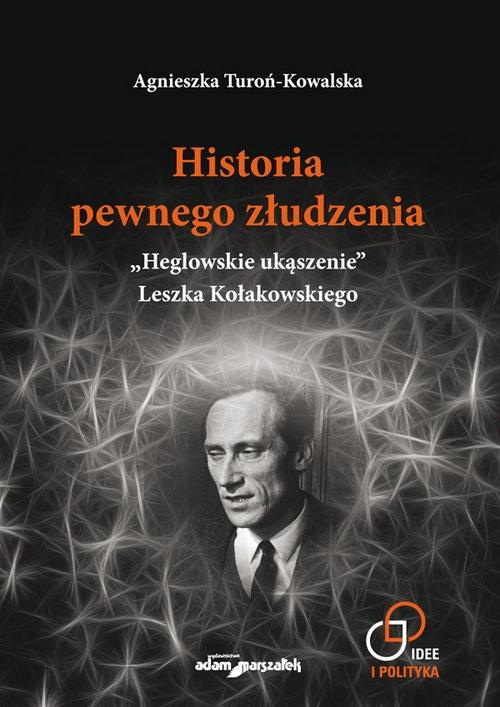 Historia pewnego złudzenia Turoń-Kowalska Agnieszka