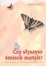 Czy słyszysz śmiech motyli Jak znaleźć własny fundament Muller Wunibald