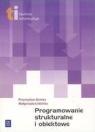 Programowanie strukturalne i obiektowe z płytą Cd  Domka Przemysław, Łokińska Małgorzata