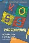 KOSS podstawowy Wiedza o społeczeństwie Podręcznik i ćwiczenia Część 1