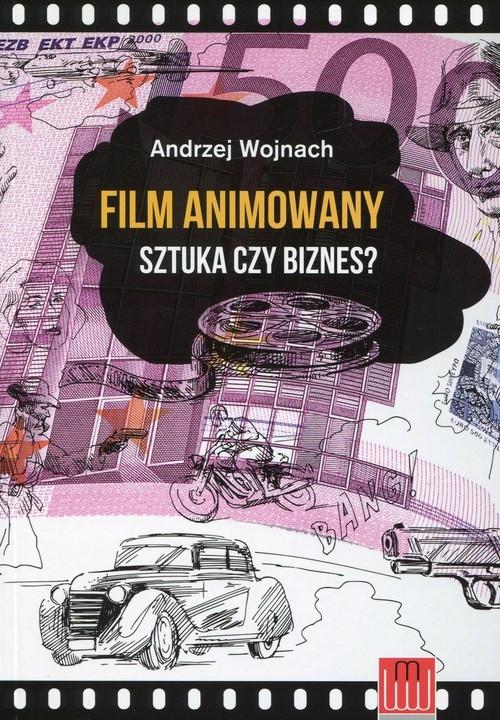Film animowany Sztuka czy biznes? Wojnach Andrzej