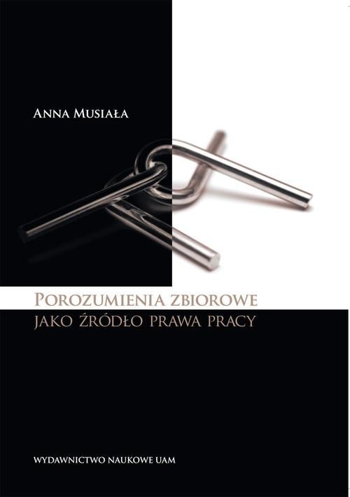 Porozumienia zbiorowe jako źródło prawa pracy Musiała Anna