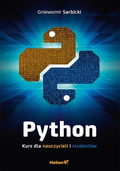 Python Kurs dla nauczycieli i studentów Sarbicki Gniewomir