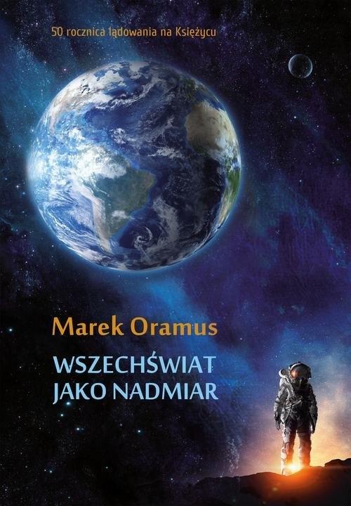 Wszechświat jako nadmiar Oramus Marek