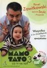 Mamo Tato co Ty na to 3 z płytą DVD Wszystko, o co chcielibyście Zawitkowski Paweł, Szulc Joanna