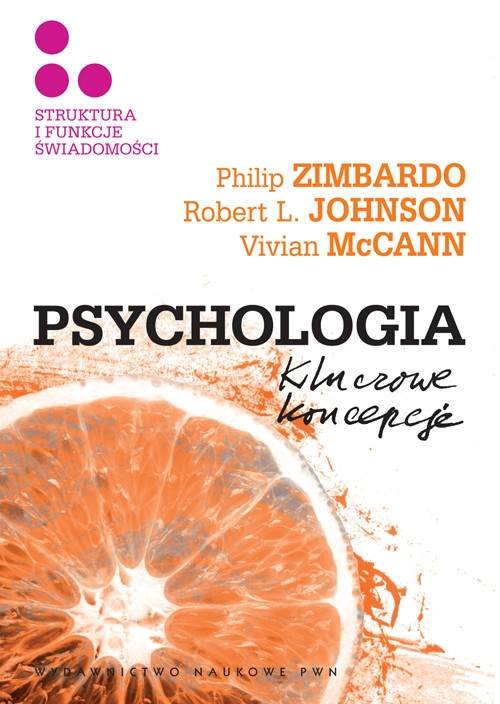 Psychologia Kluczowe koncepcje Tom 3 Struktura i funkcje świadomości Zimbardo Philip G., Johnson Robert L., McCann Vivian