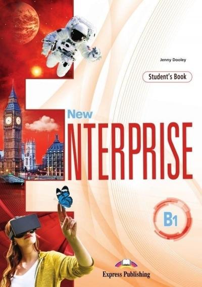 New Enterprise B1 Student`s Book (edycja wieloletnia). Podręcznik do języka angielskiego dla szkół ponadpodstawowych Jenny Dooley