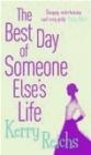 Best Day of someone Else's Life Kerry Reichs