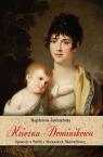 Księżna Dominikowa Opowieść o Teofili z Morawskich Radziwiłłowej Jastrzębska Magdalena