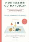 Montessori od narodzin. Przewodnik dla rodziców pragnących opiekować Davies Simone, Uzodike Junnifa