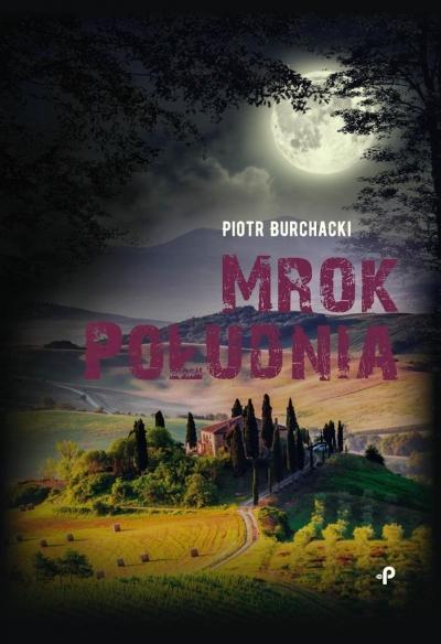 Mrok Południa Burchacki Piotr