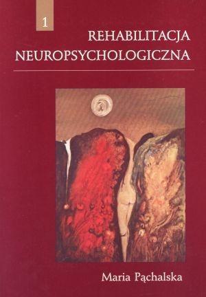 Rehabilitacja neuropsychologiczna Pąchalska Maria