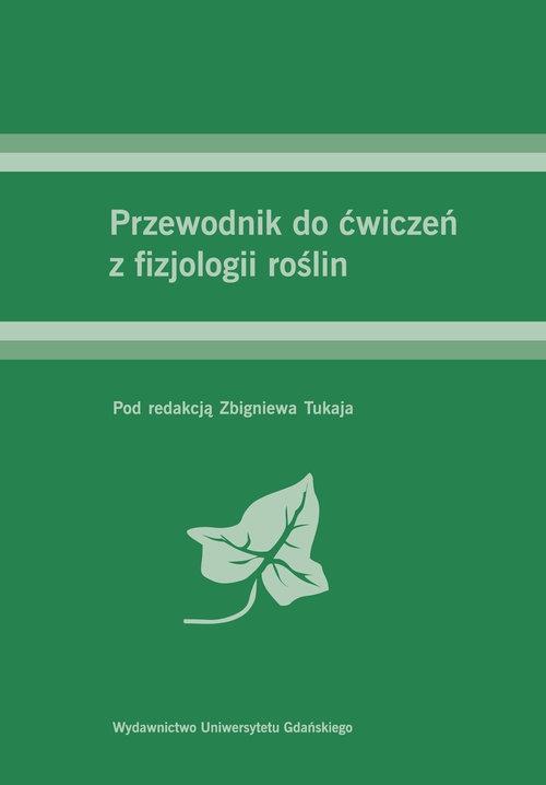 Przewodnik do ćwiczeń z fizjologii roślin