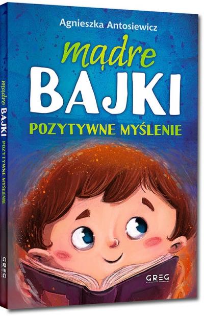 Mądre bajki - pozytywne myślenie Agnieszka Antosiewicz