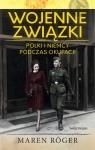 Wojenne związki Polki i Niemcy podczas okupacji Roger Maren