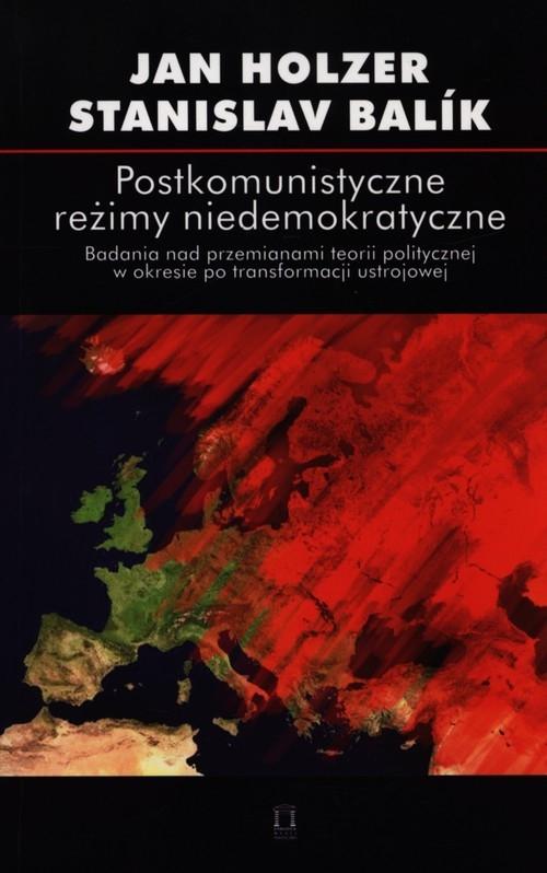 Postkomunistyczne reżimy niedemokratyczne Holzer Jan, Balik Stanislav