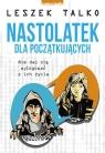 Nastolatek dla początkujących Talko Leszek