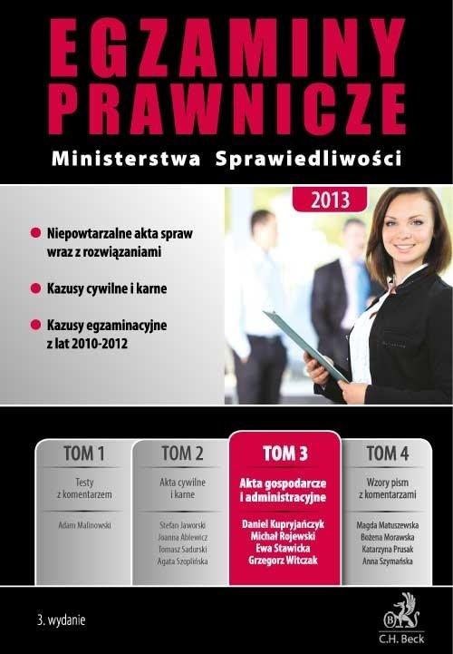 Egzaminy prawnicze Ministerstwa Sprawiedliwości 2013 tom 3 Kupryjańczyk Daniel, Rojewski Michał, Stawicka Ewa, Witczak Grzegorz
