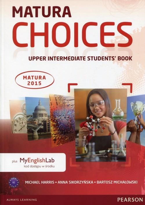 Matura Choices Upper Intermadiate Students' Book Harris Michael, Sikorzyńska Anna, Michałowski Bartosz