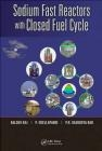 Sodium Fast Reactors with Closed Fuel Cycle P. R. Vasudeva Rao, P R Vasudeva Rao, P Chellapandi
