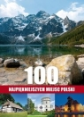 100 najpiękniejszych miejsc Polski