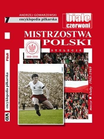 Mistrzostwa Polski. Stulecie T.7 Andrzej Gowarzewski