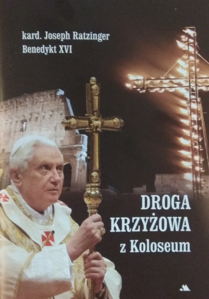 Droga Krzyżowa z Koloseum kard. Joseph Ratzinger, Benedykt XVI