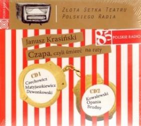 Czapa, czyli śmierć na raty. Złota Setka Teatru Polskiego Radia. Książka Janusz Krasiński
