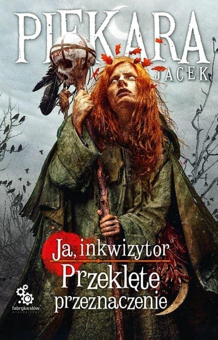 Ja, inkwizytor. Przeklęte przeznaczenie Jacek Piekara