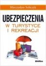 Ubezpieczenia w turystyce i rekreacji Sobczyk Mieczysław