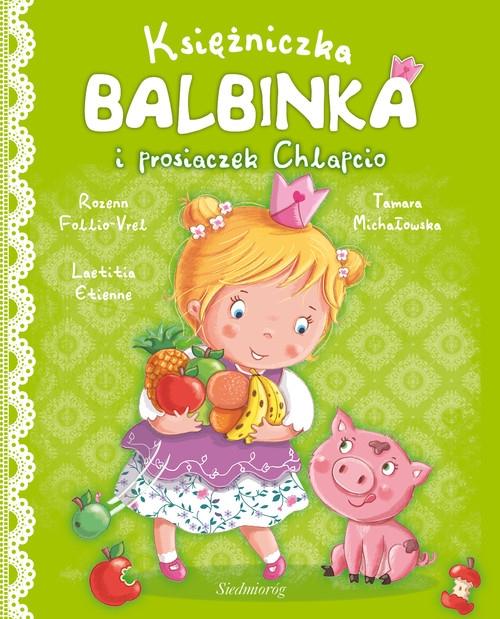 Księżniczka Balbinka i prosiaczek Chlapcio Follio-Vrel Rozenn, Etienne Laetitia
