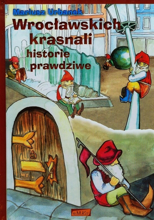 Wrocławskich krasnali historie prawdziwe Urbanek Mariusz