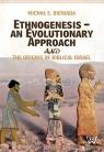 Ethnogenesis an Evolutionary Approach and The Origins of Biblical Israel  Bieniada Michał E.