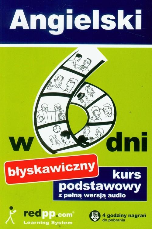 Angielski w 6 dni Błyskawiczny kurs podstawowy z pełną wersją audio Szela Jacek