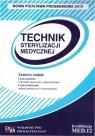 Technik sterylizacji medycznej. Kwalifikacja MED.12 NPP Monika Mizera, Danuta Broncel-Czekaj