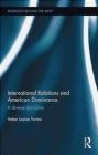 International Relations and American Dominance Helen Turton