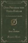 Der Prozess von Tisza-Eszla?r