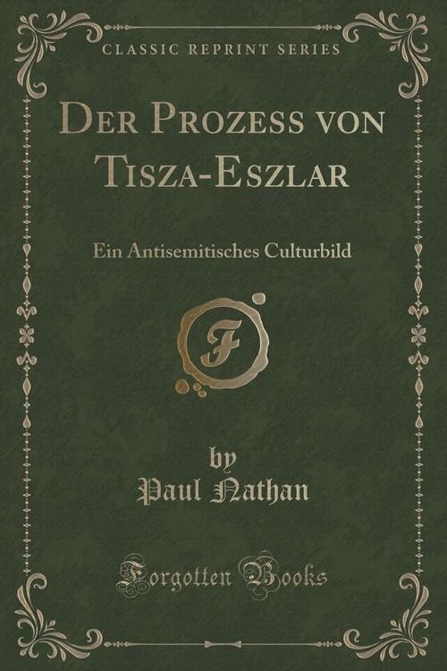 Der Prozess von Tisza-Eszla?r Nathan Paul