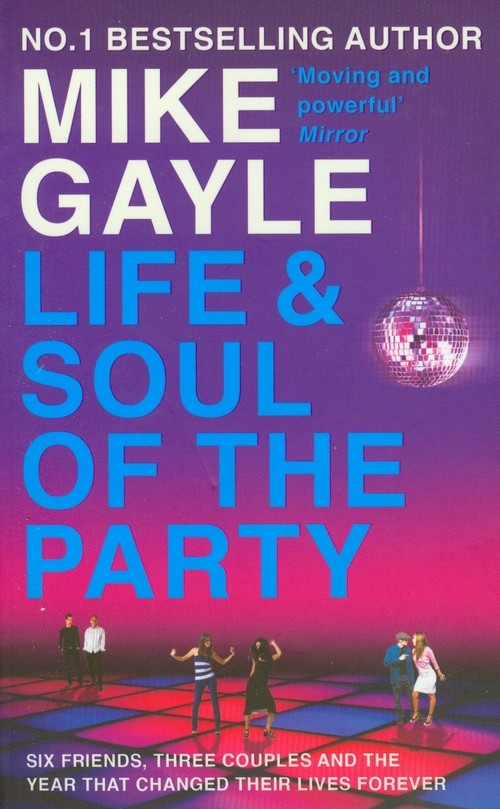 Life and Soul of the Party Gayle Mike