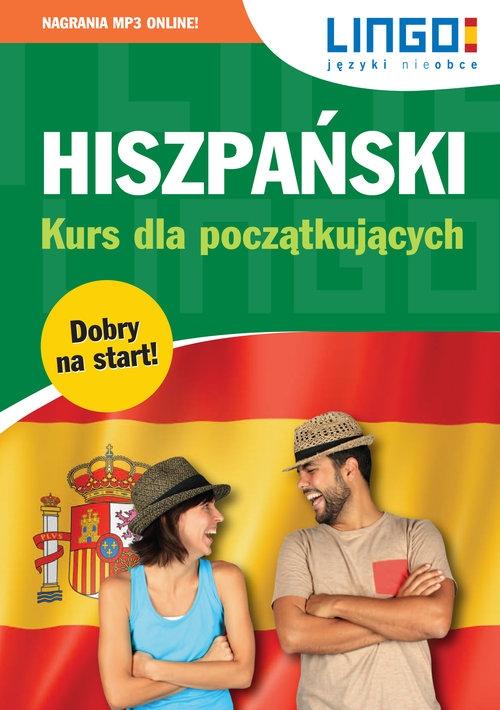 Hiszpański Kurs dla początkujących. Książka+MP3 Zgliczyńska Danuta, Jannasz Justyna, Szczepanik Małgorzata, Możdżyńska Julia