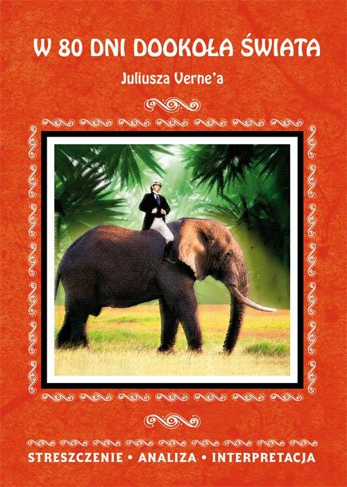 W 80 dni dookoła świata Juliusza Verne'a Milewska Anna